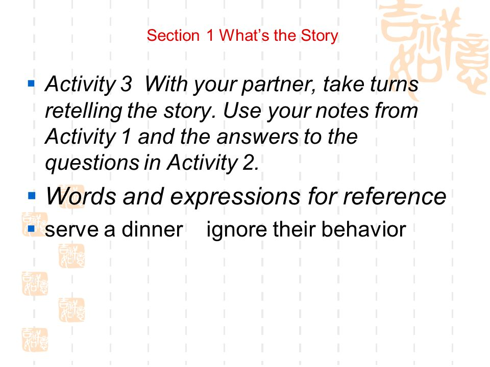 Section 1 What's the Story  Activity 3 With your partner, take turns retelling the story.