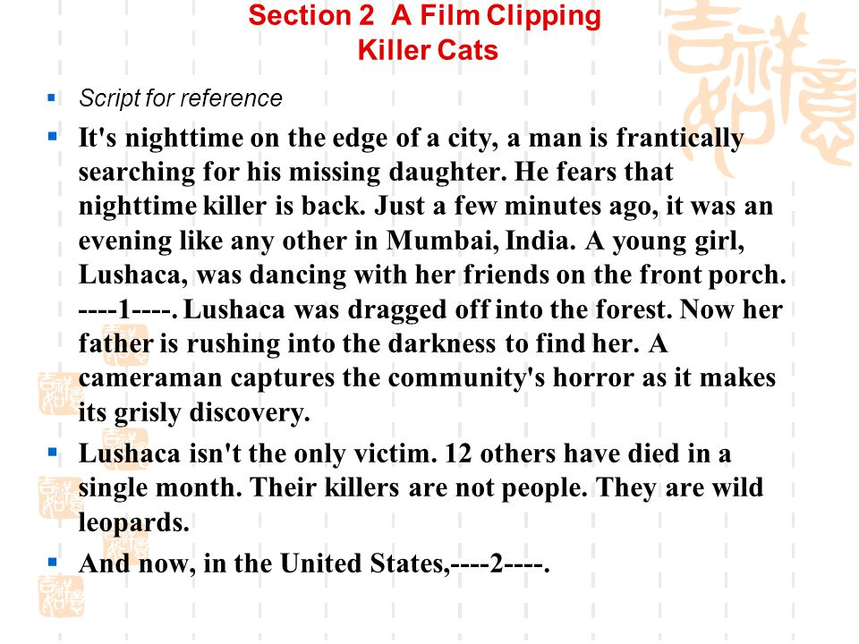 Section 2 A Film Clipping Killer Cats  Activity 1 Watch the visual program for the overall meaning.