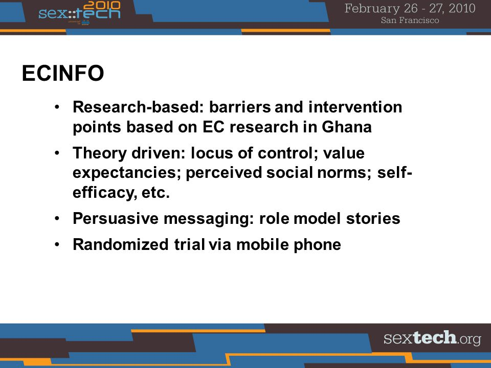 Research-based: barriers and intervention points based on EC research in Ghana Theory driven: locus of control; value expectancies; perceived social norms; self- efficacy, etc.