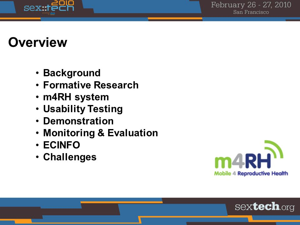 Background Formative Research m4RH system Usability Testing Demonstration Monitoring & Evaluation ECINFO Challenges Overview