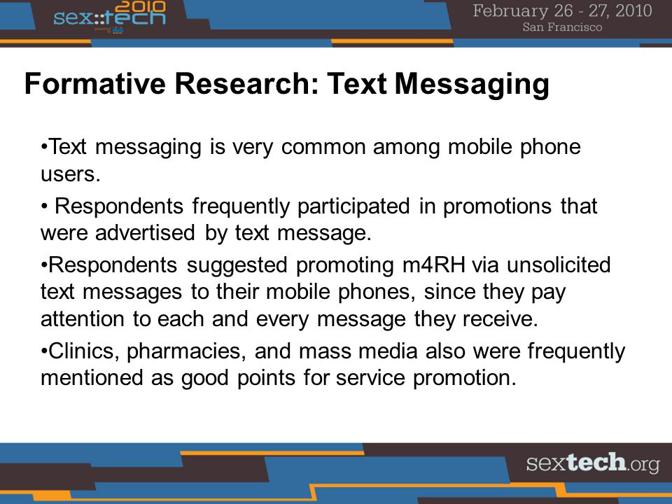 Formative Research: Text Messaging Text messaging is very common among mobile phone users.