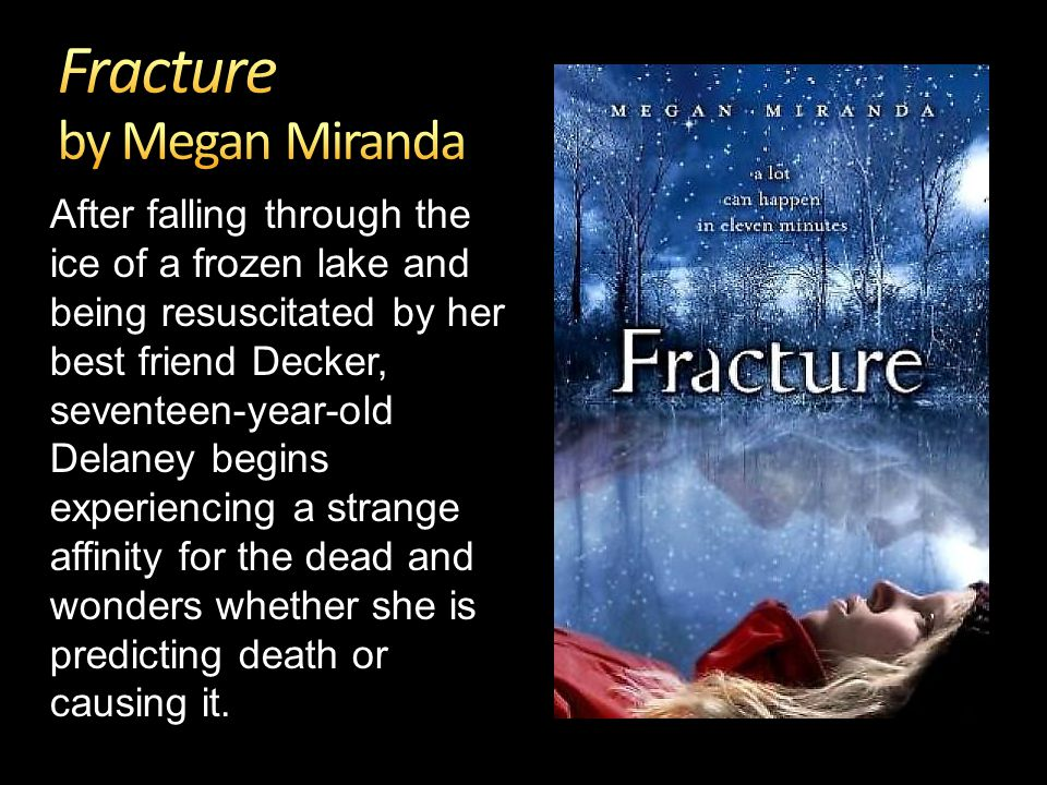 After falling through the ice of a frozen lake and being resuscitated by her best friend Decker, seventeen-year-old Delaney begins experiencing a strange affinity for the dead and wonders whether she is predicting death or causing it.