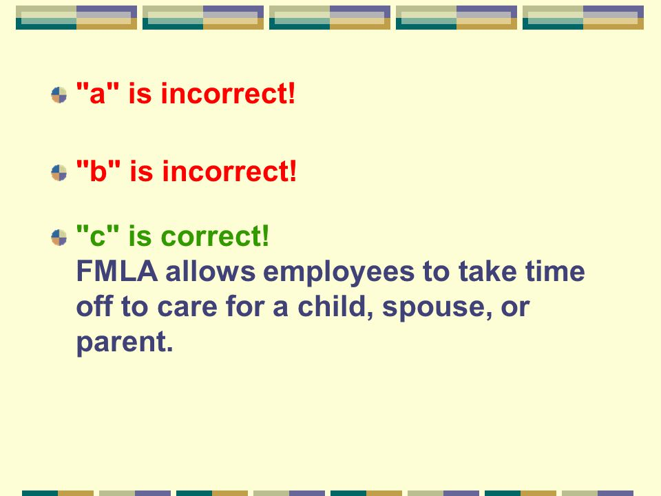 a is incorrect. b is incorrect. c is correct.