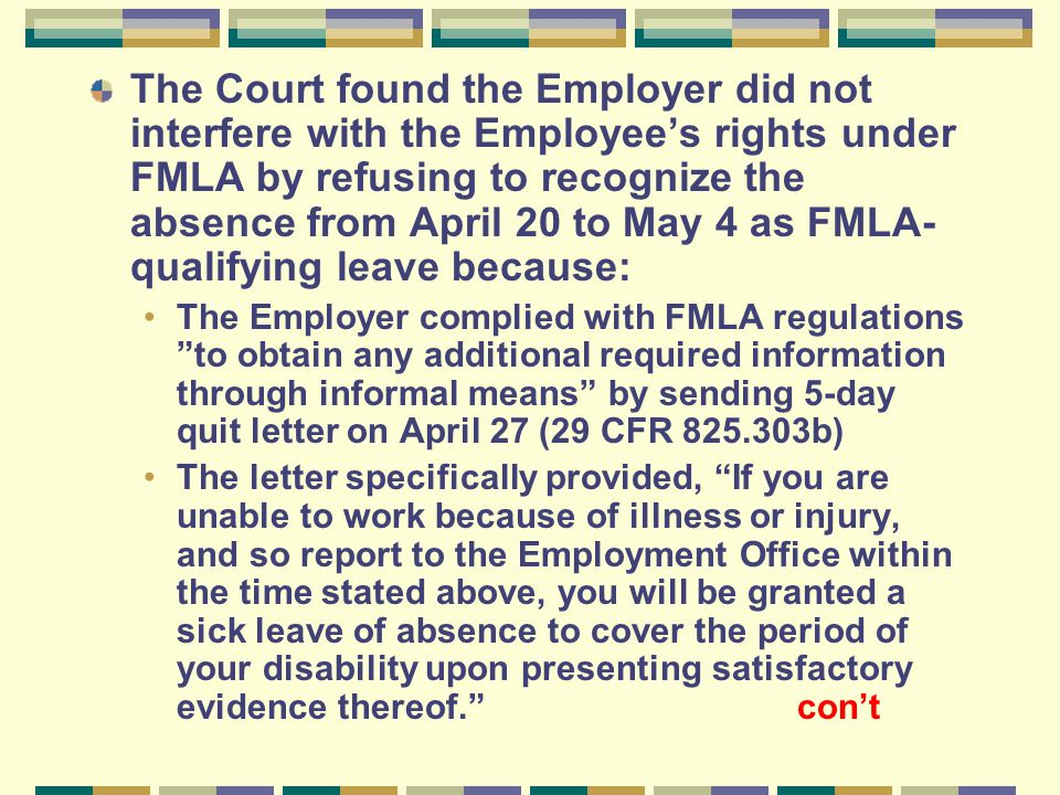 The Court found the Employer did not interfere with the Employee's rights under FMLA by refusing to recognize the absence from April 20 to May 4 as FM