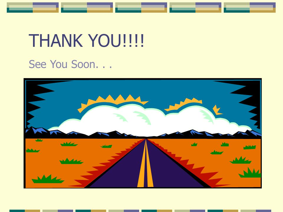 THANK YOU!!!! See You Soon...
