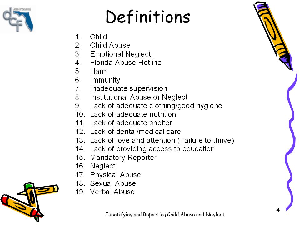 Identifying and Reporting Child Abuse and Neglect 4 Definitions