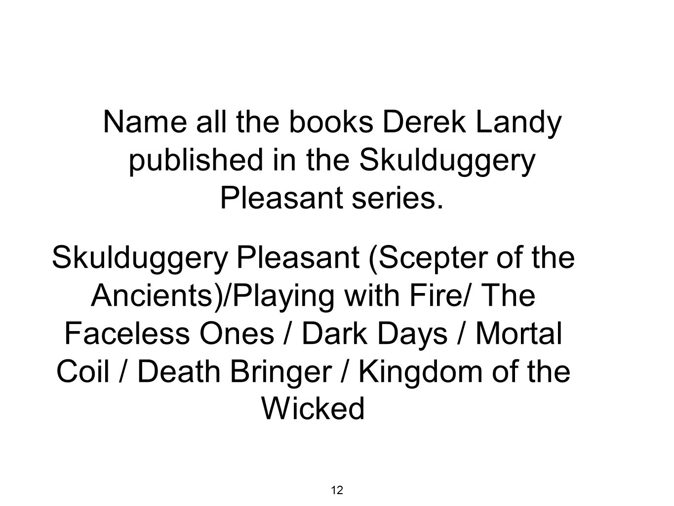 Name all the books Derek Landy published in the Skulduggery Pleasant series.