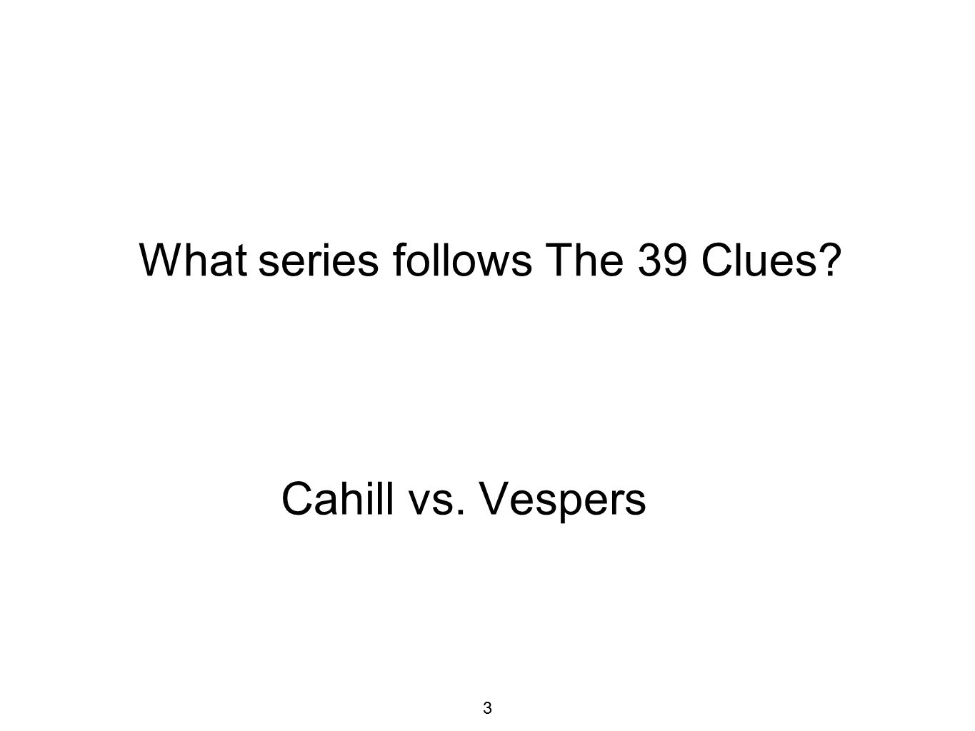 What series follows The 39 Clues Cahill vs. Vespers 3