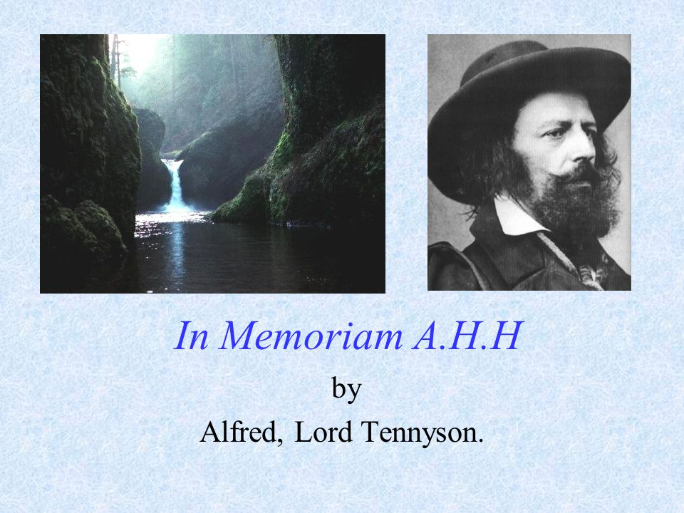 In Memoriam A.H.H by Alfred, Lord Tennyson.