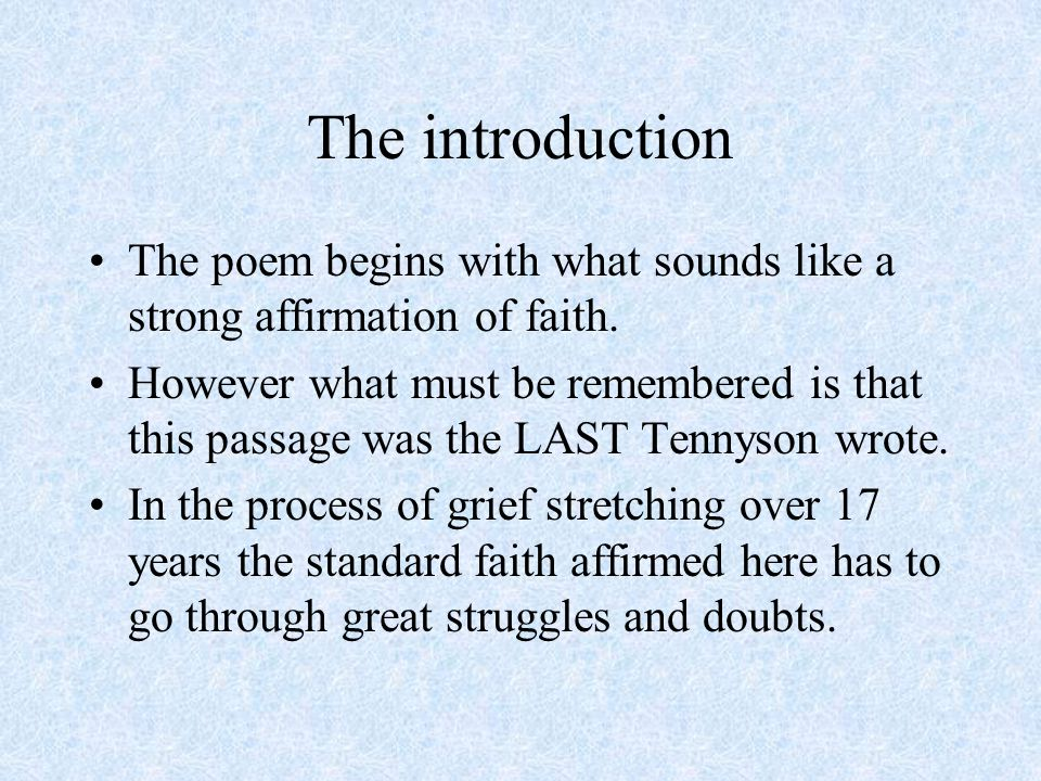 The introduction The poem begins with what sounds like a strong affirmation of faith. However what must be remembered is that this passage was the LAS