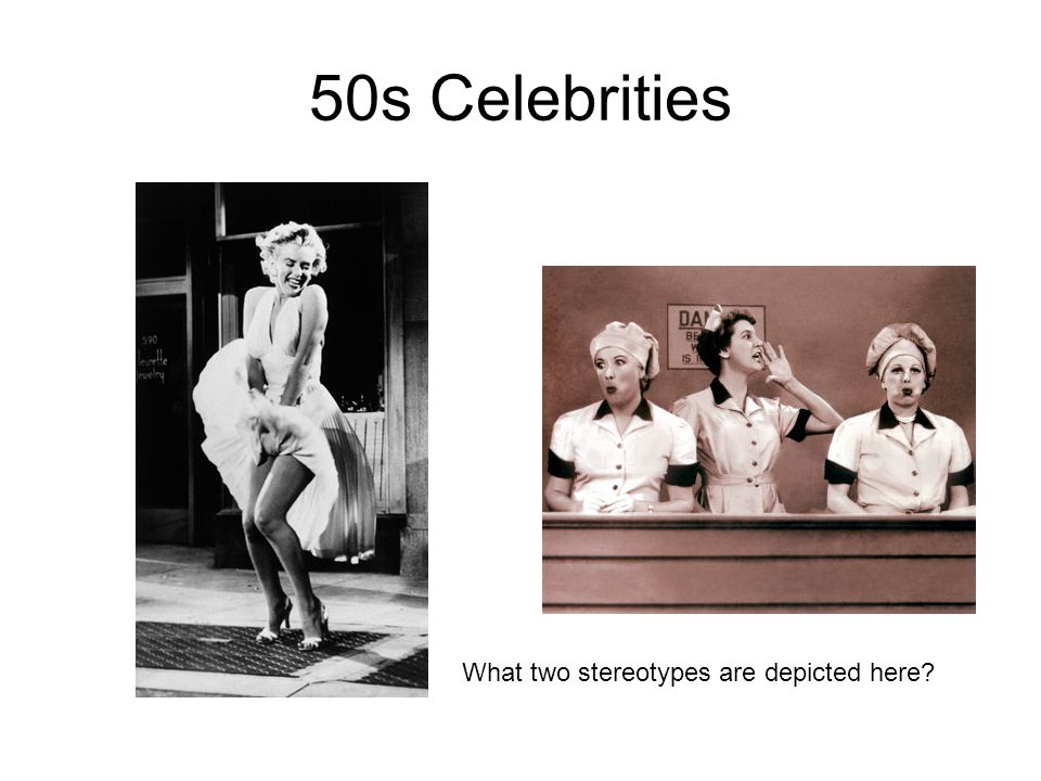 50s Celebrities What two stereotypes are depicted here?