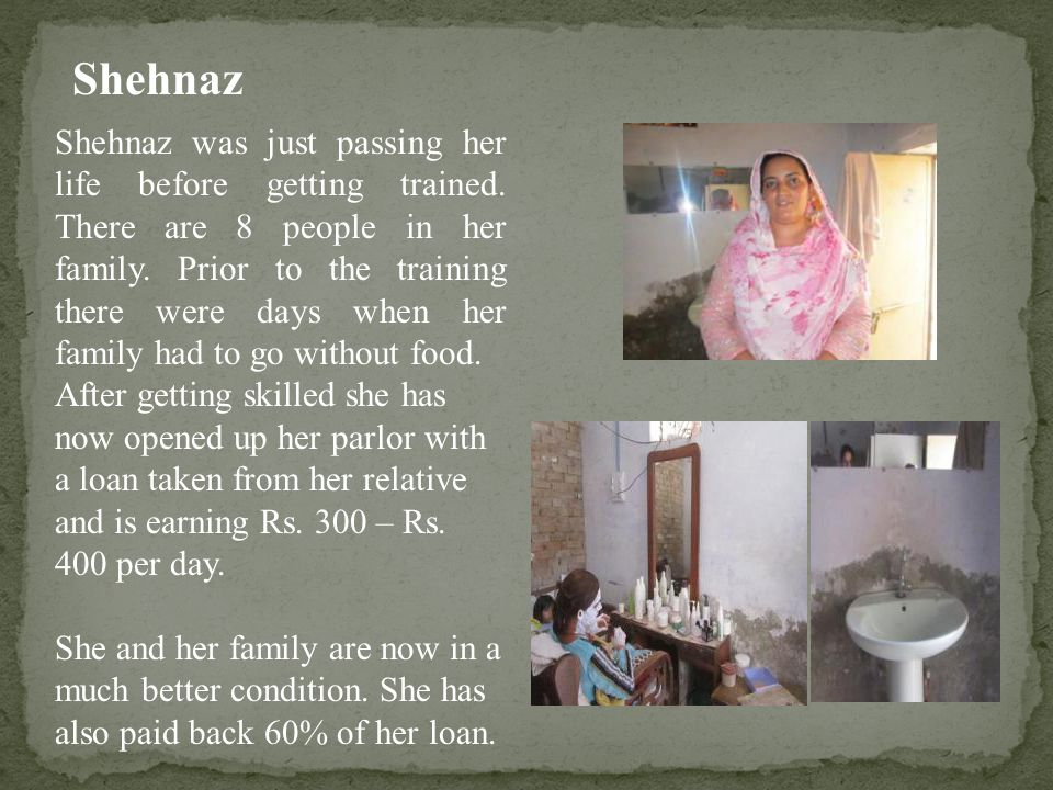 Shehnaz Shehnaz was just passing her life before getting trained.