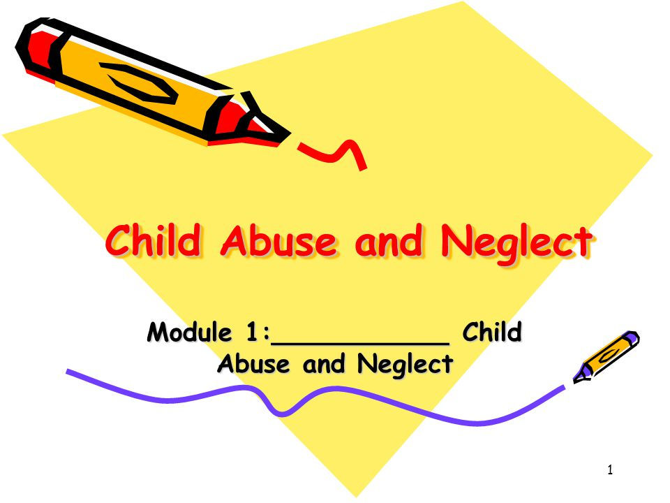 Identifying and Reporting Child Abuse and Neglect 2 Your Role in Identifying Child Abuse and Neglect It is important for you to learn about this subject.
