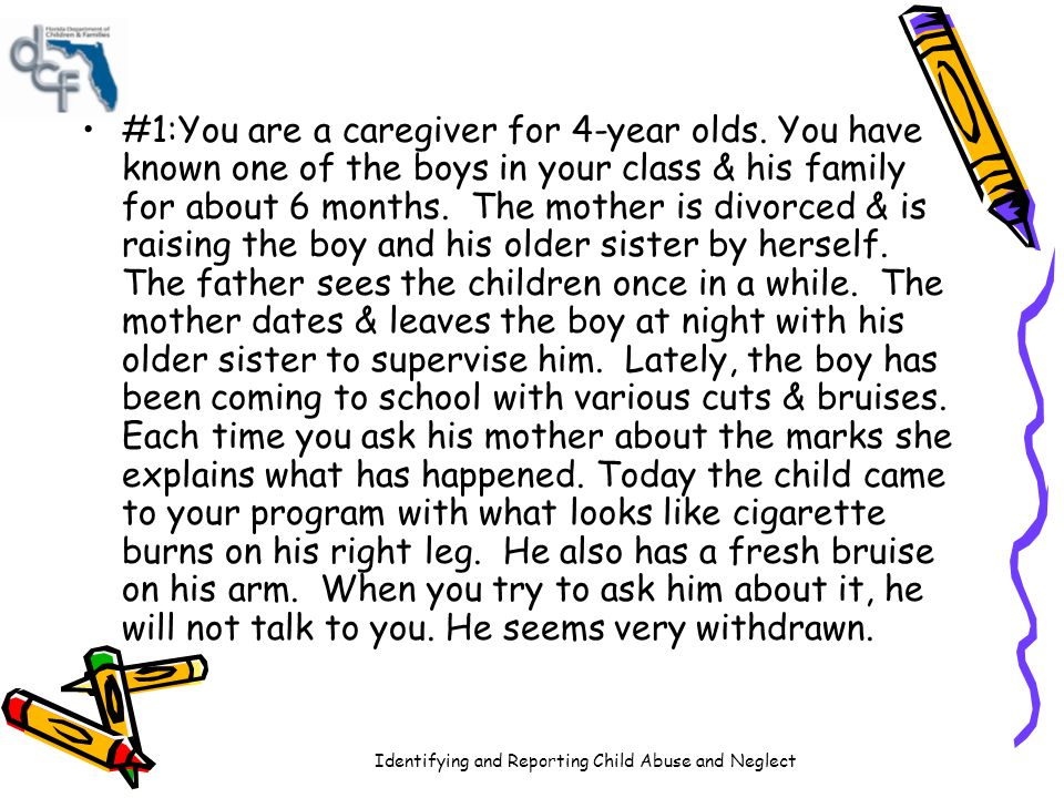 Identifying and Reporting Child Abuse and Neglect #2: You are a caregiver and one day one of your 3-year olds comes to your program limping.