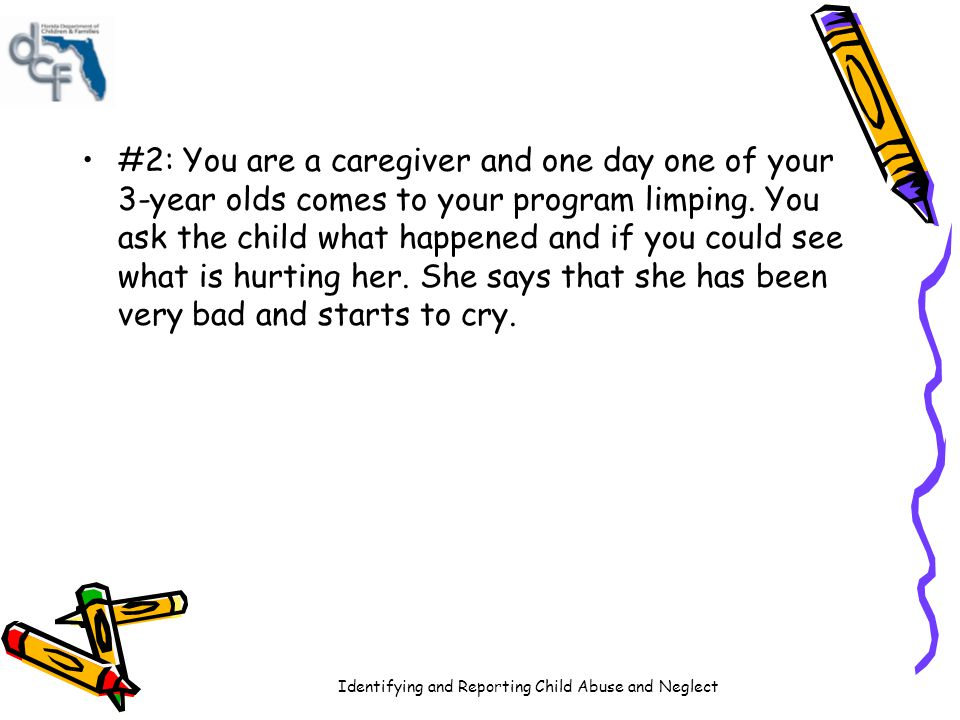 Identifying and Reporting Child Abuse and Neglect #3: A child in your program has had a recent personality change.