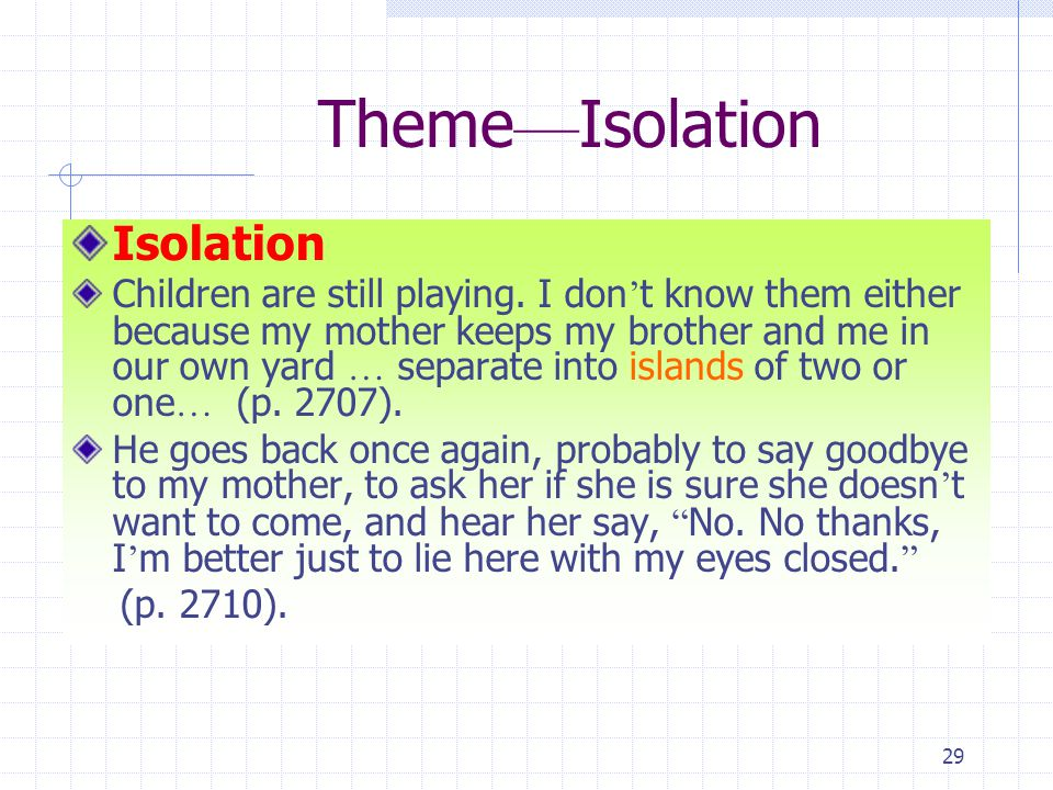 29 Theme — Isolation Isolation Children are still playing.