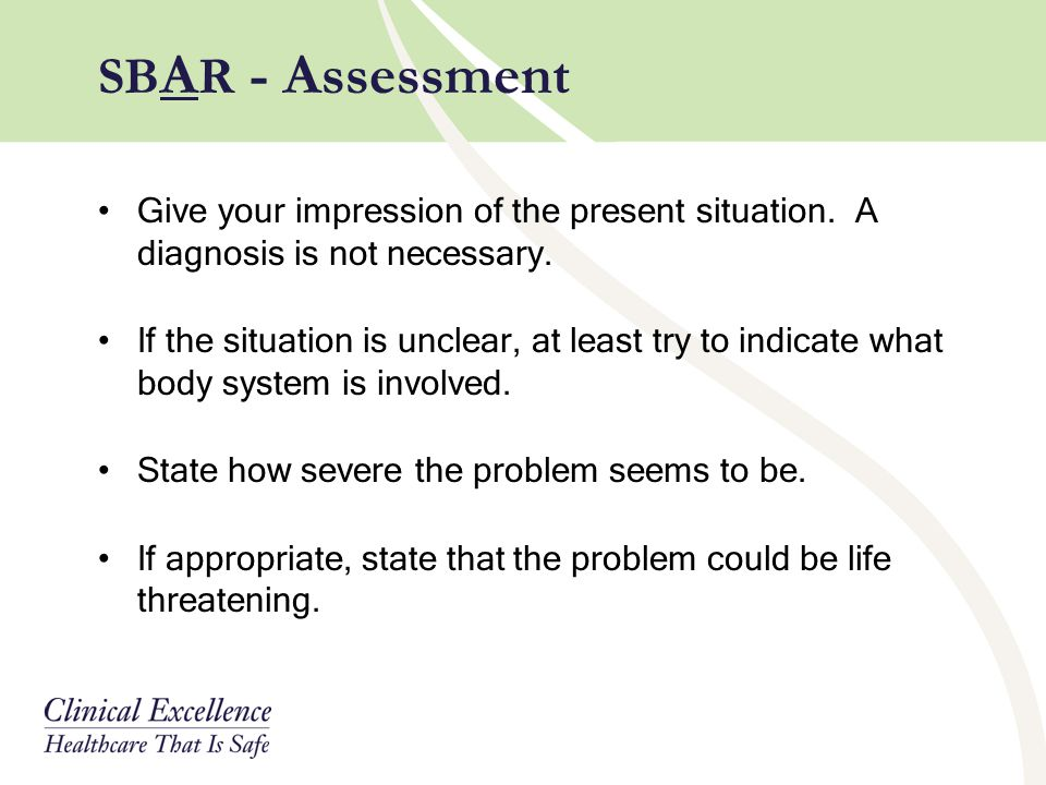 Give your impression of the present situation. A diagnosis is not necessary. If the situation is unclear, at least try to indicate what body system is