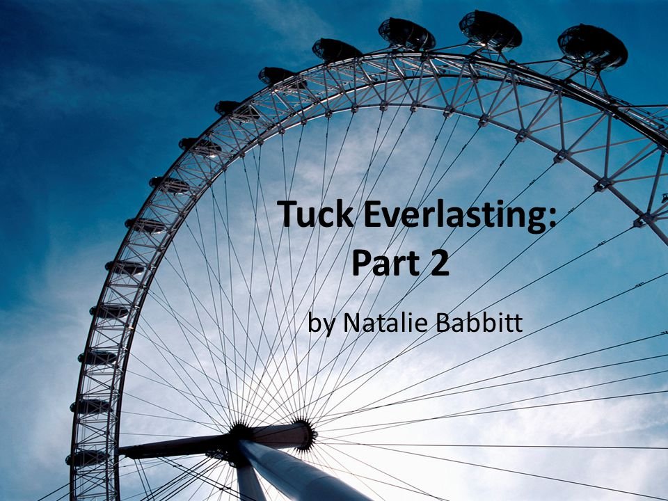 Tuck Everlasting: Part 2 by Natalie Babbitt