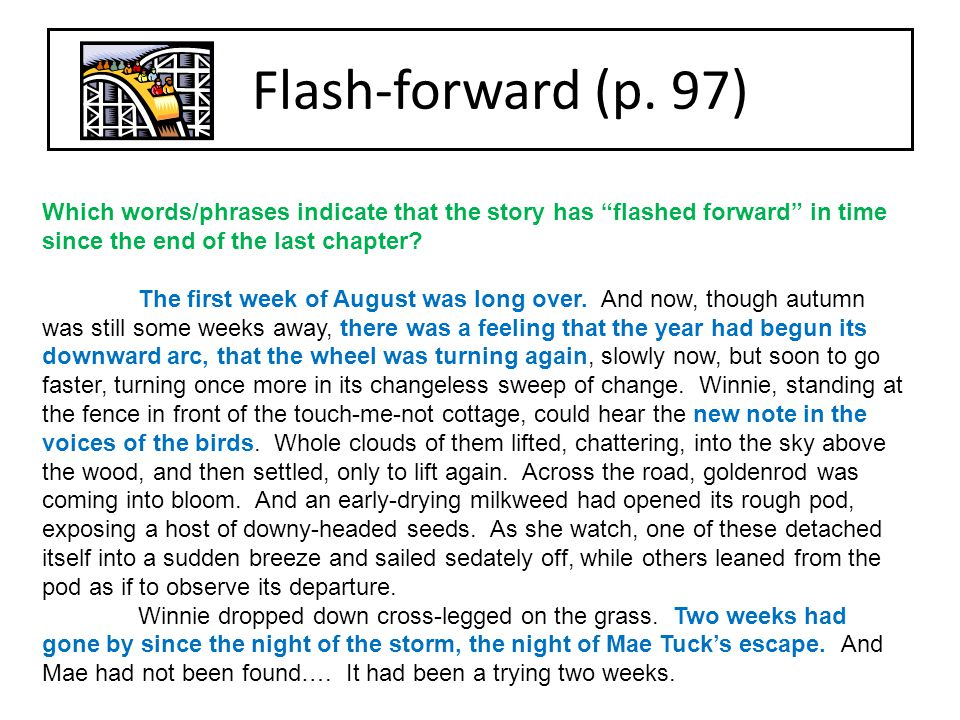 "Flash-forward (p. 97) Which words/phrases indicate that the story has ""flashed forward"" in time since the end of the last chapter? The first week of A"