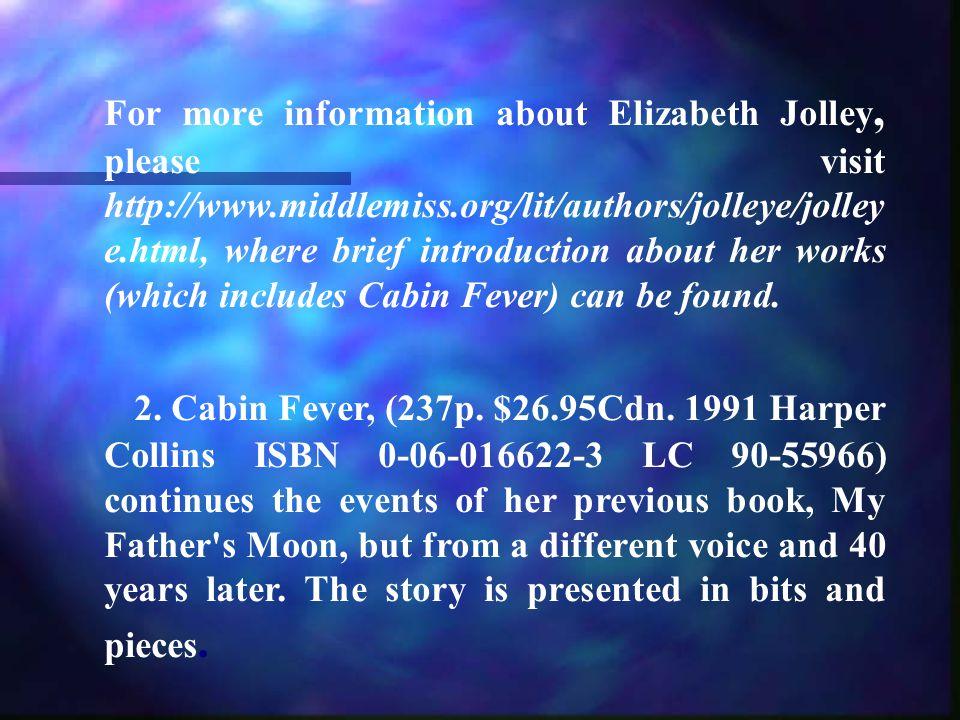 Elizabeth Jolley is a famous Australian fiction writer.