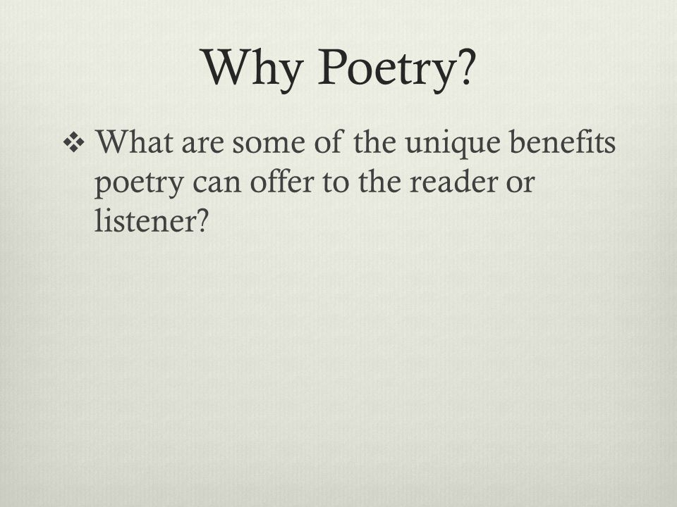 Why Poetry  What are some of the unique benefits poetry can offer to the reader or listener