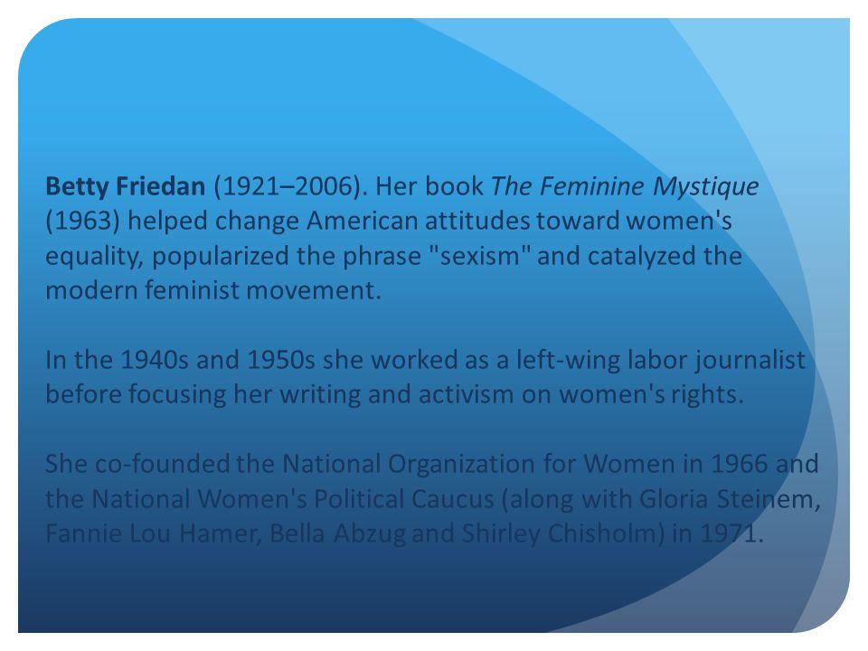 Betty Friedan (1921–2006).