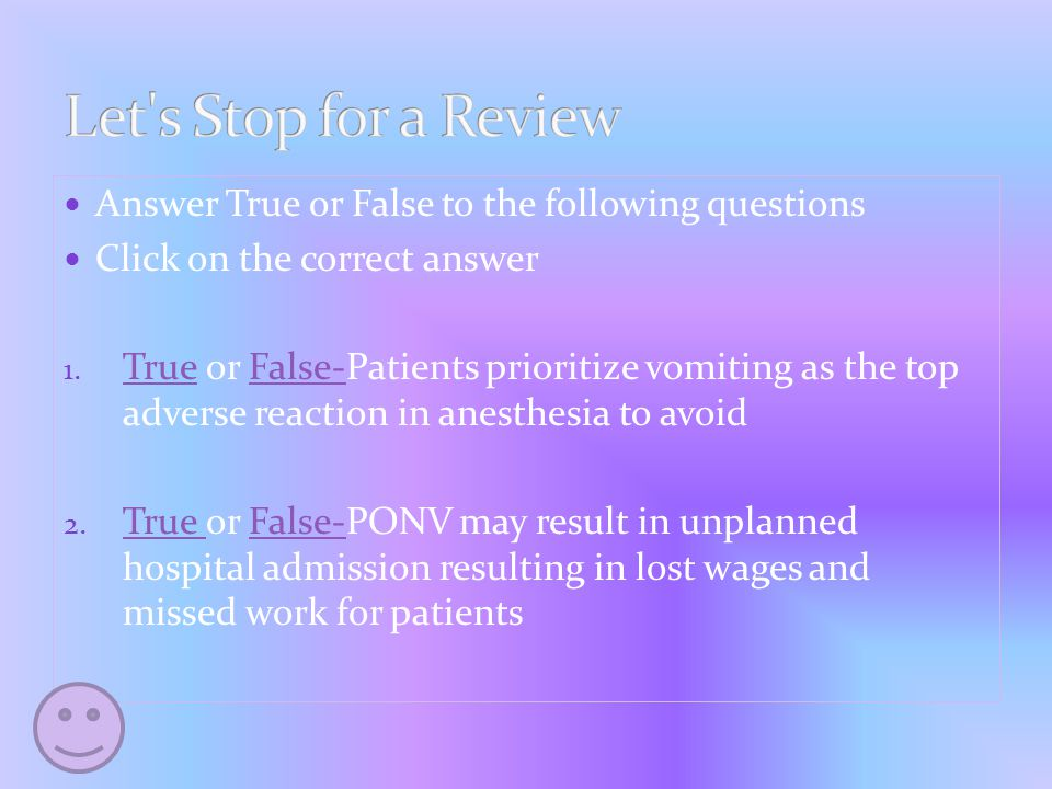 Answer True or False to the following questions Click on the correct answer 1.