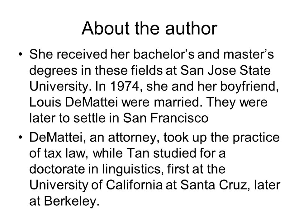 About the author She received her bachelor's and master's degrees in these fields at San Jose State University. In 1974, she and her boyfriend, Louis