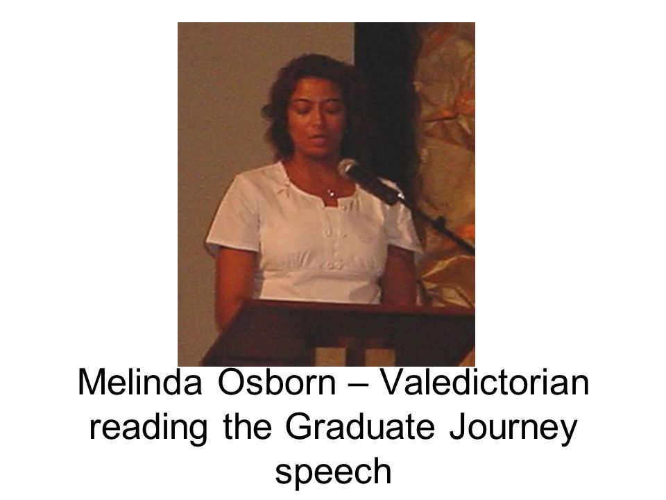 Melinda Osborn – Valedictorian reading the Graduate Journey speech