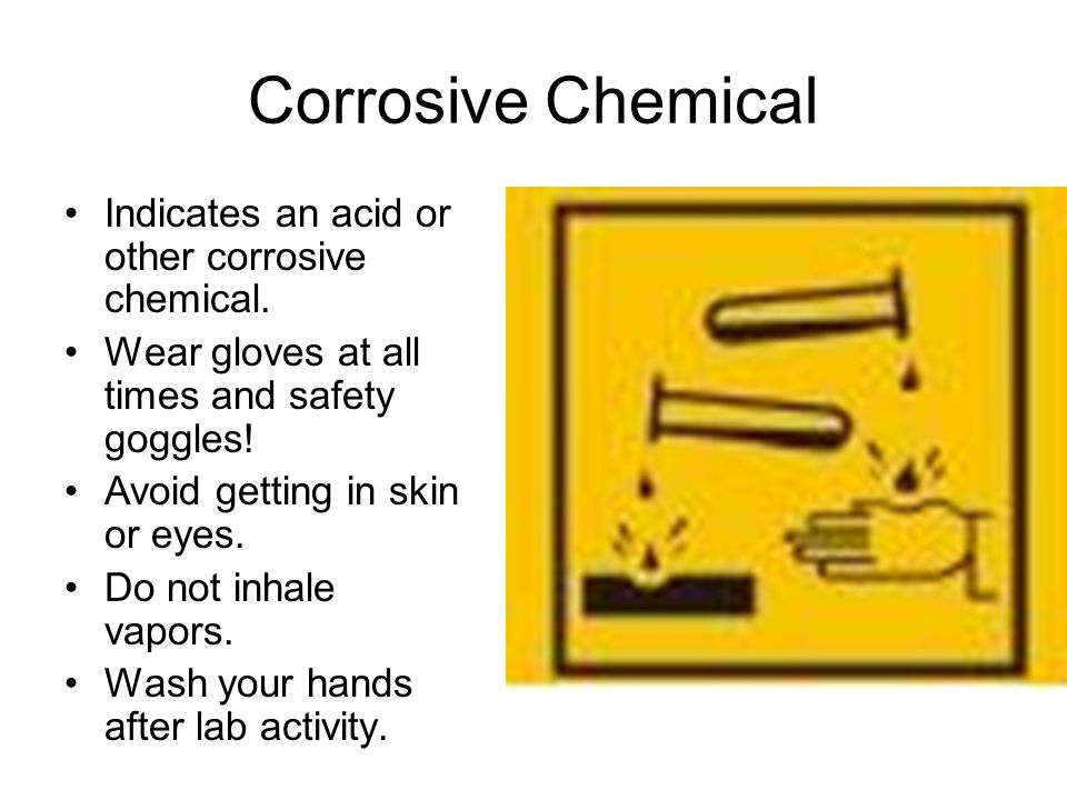 Corrosive Chemical Indicates an acid or other corrosive chemical.