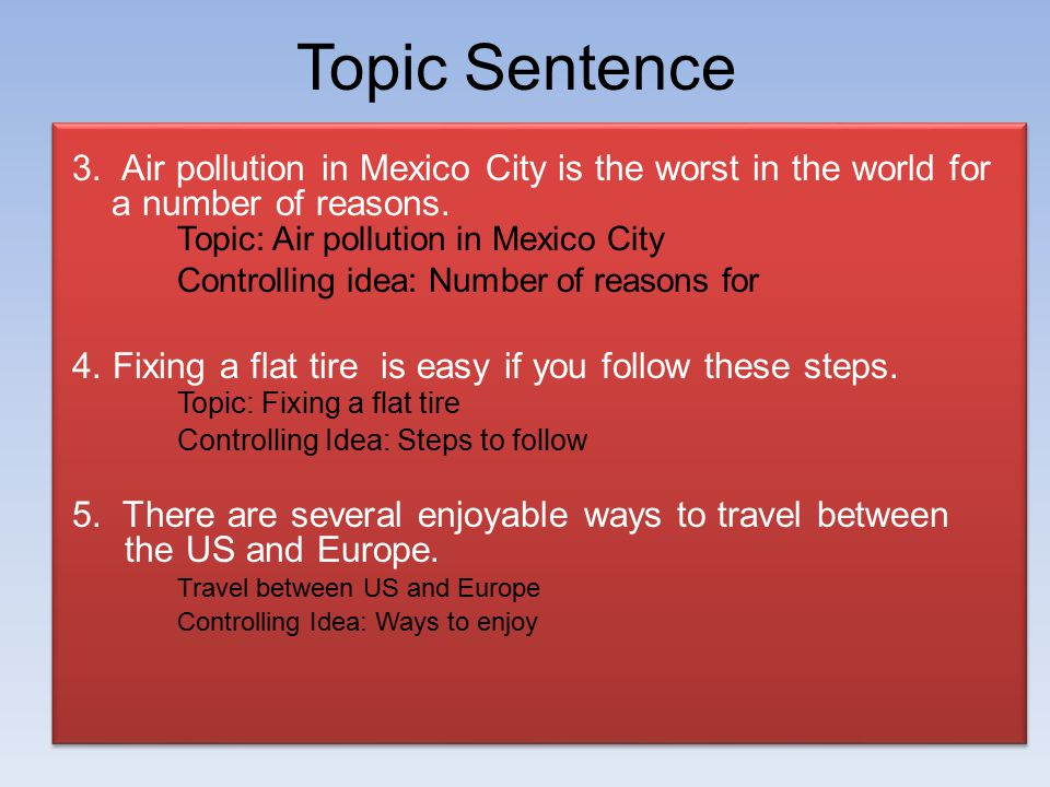 Topic Sentence 3.Air pollution in Mexico City is the worst in the world for a number of reasons.