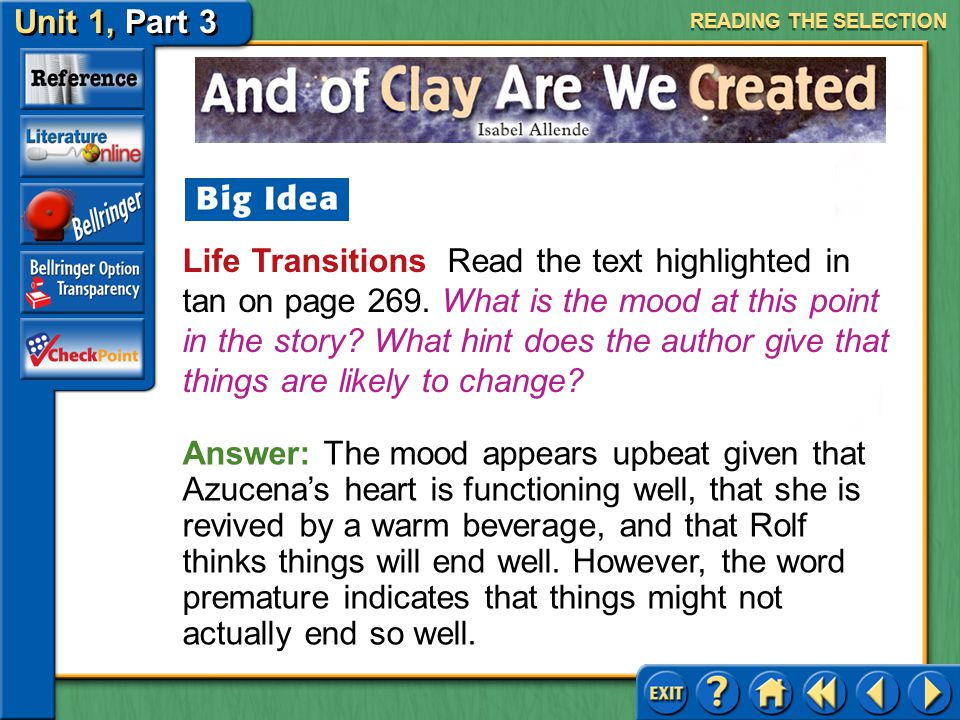 Unit 1, Part 3 And of Clay Are We Created Analyzing Sensory Detail Read the text highlighted in blue on page 269.