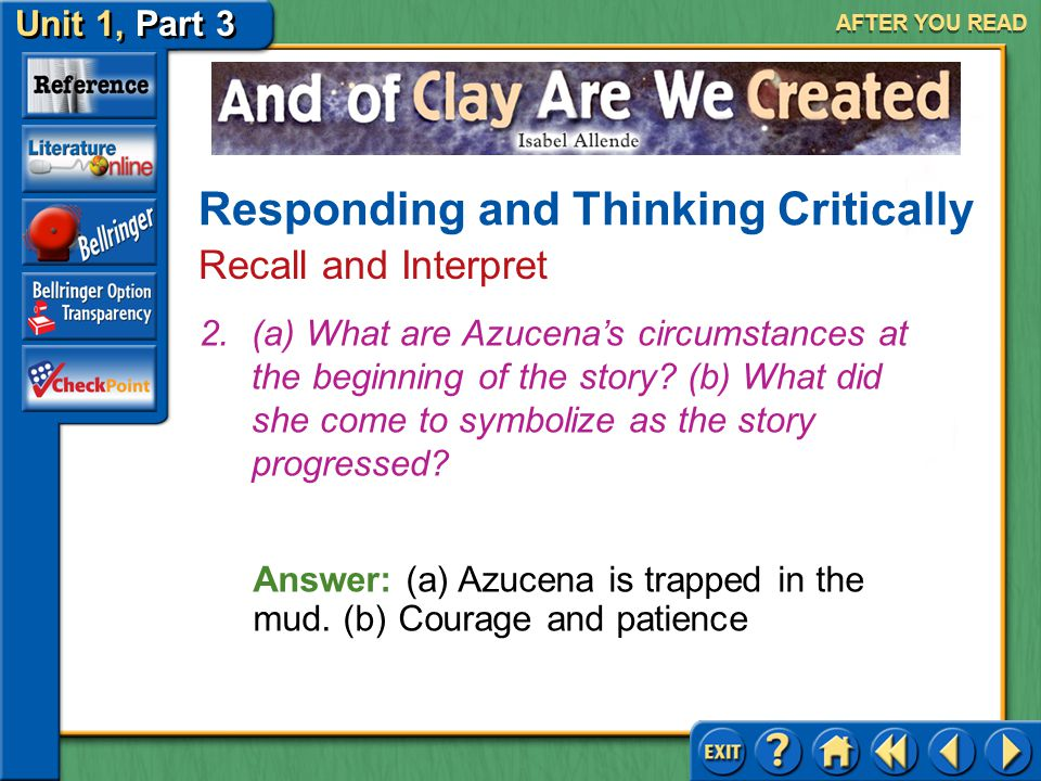 Unit 1, Part 3 And of Clay Are We Created 1.Which character in the story do you admire the most.