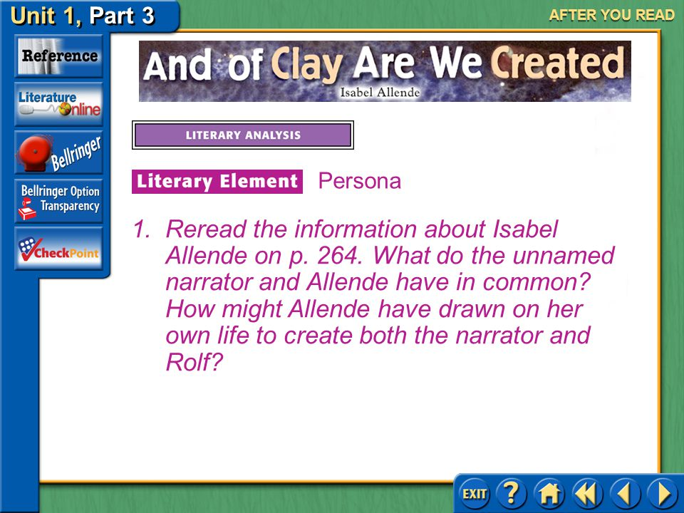 Unit 1, Part 3 And of Clay Are We Created AFTER YOU READ Persona A persona is the person created by the author to tell a story.