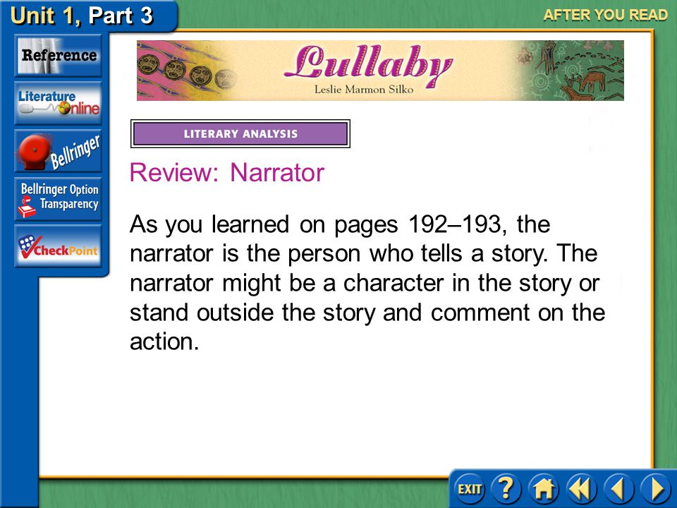 Unit 1, Part 3 Lullaby AFTER YOU READ 3.Find another example in the story in which Silko's style and voice reveal something about a character.