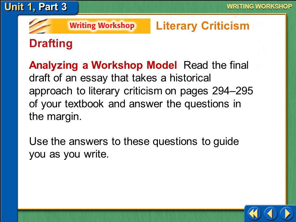 Unit 1, Part 3 Writing Workshop WRITING WORKSHOP Drafting Use Transitions As you get your ideas down on paper, remember to connect your ideas with transitions.
