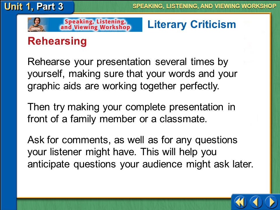 Unit 1, Part 3 Speaking, Listening, and Viewing Workshop SPEAKING, LISTENING, AND VIEWING WORKSHOP Creating Slides or Posters Literary Criticism