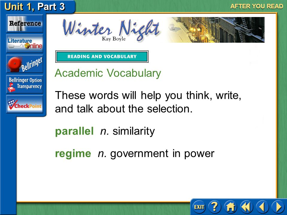 Unit 1, Part 3 Winter Night AFTER YOU READ Practice 5.abeyance A.Latin B.Old French Answer: abeyance comes from Old French