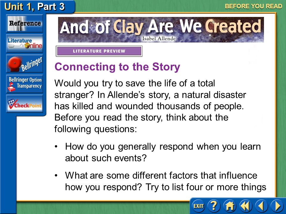 Unit 1, Part 3 And of Clay Are We Created BEFORE YOU READ Meet Isabel Allende Click the picture to learn about the author.