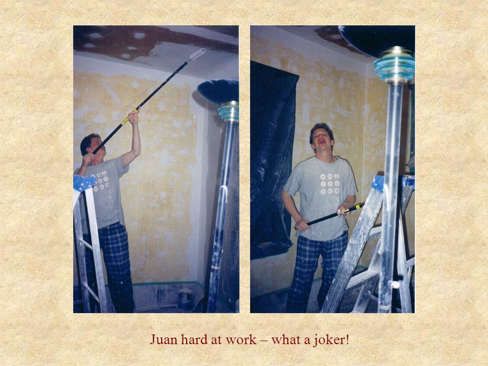 Juan hard at work – what a joker!