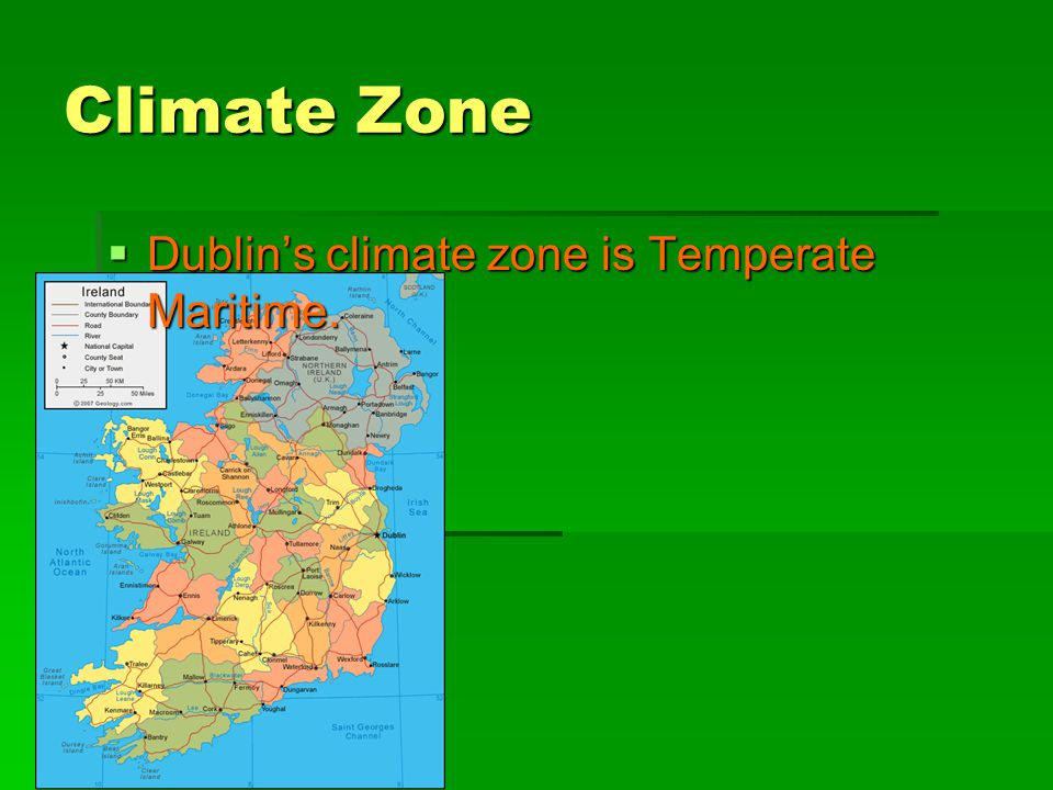 Climate Zone  Dublin's climate zone is Temperate Maritime.