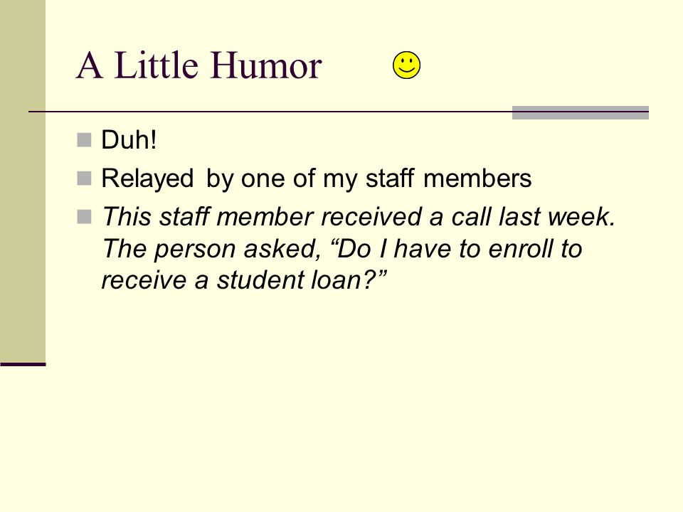A Little Humor Duh. Relayed by one of my staff members This staff member received a call last week.