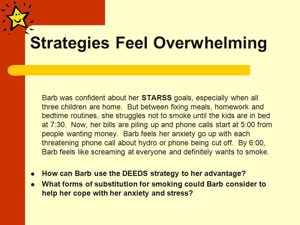 Strategies Feel Overwhelming Barb was confident about her STARSS goals, especially when all three children are home.