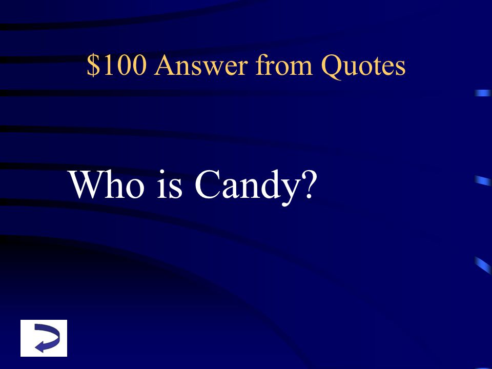 $100 Answer from Quotes Who is Candy