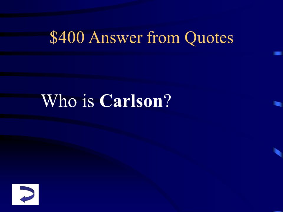 $400 Answer from Quotes Who is Carlson