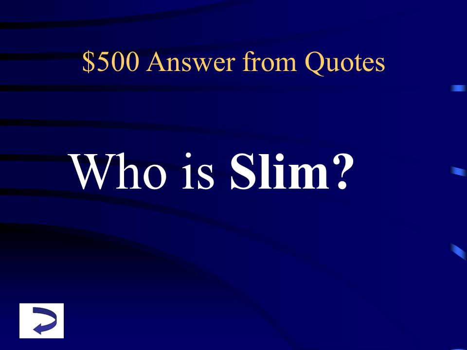 $500 Answer from Quotes Who is Slim