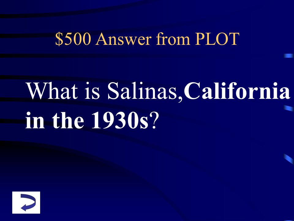 $500 Answer from PLOT What is Salinas,California in the 1930s?