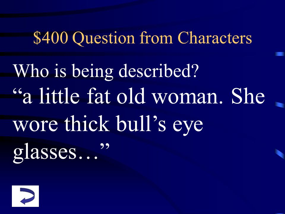 $400 Question from Characters Who is being described.