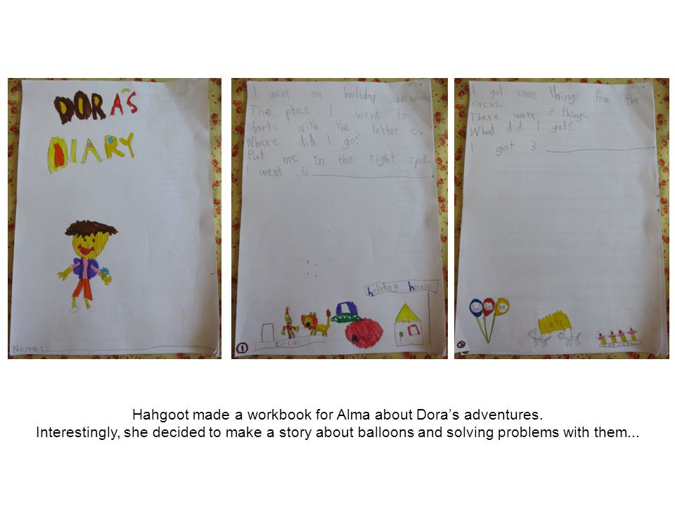 Hahgoot made a workbook for Alma about Dora's adventures.