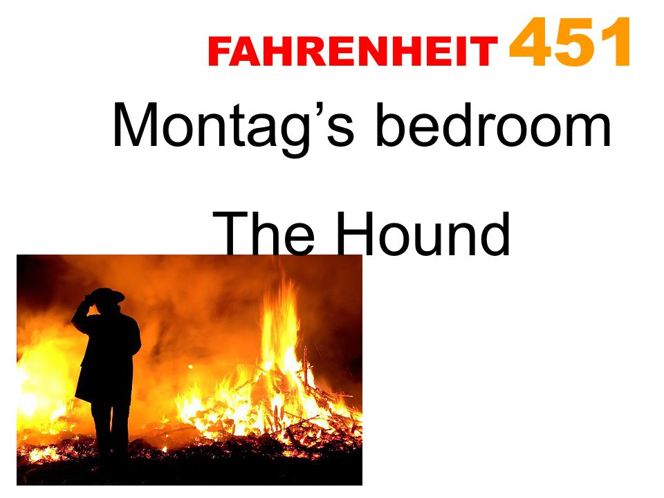 Montag's bedroom The Hound FAHRENHEIT 451